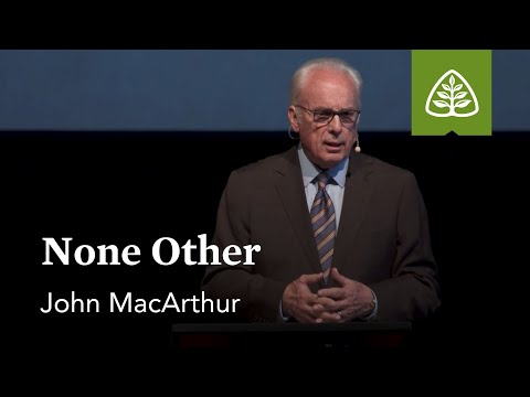 John MacArthur: None Other