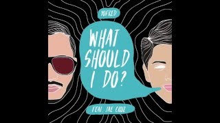 YoFred- What Should I Do? feat. Jae Cruz(audio)