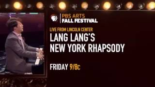 Live From Lincoln Center   Lang Lang s New York Rhapsody   PBS Arts Fall Festival 2