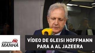 Debate: PGR abre investigação sobre vídeo de Gleisi Hoffmann para a rede Al Jazeera