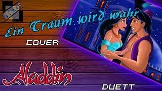 [100. Abo-Special!] Ein Traum wird wahr - Duett Cover (Disney's Aladdin soundtrack german)