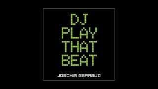 Joachim Garraud - DJ Play That Beat (Video Music Teaser)