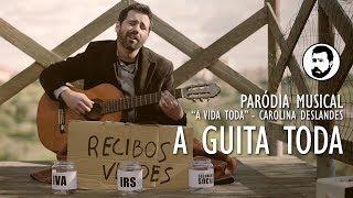 "A Guita Toda   Paródia musical - ""A Vida Toda"" - Carolina Deslandes"