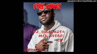 fire waist mix intro