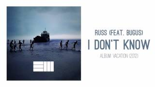 Russ - I Don't Know (ft. Bugus)