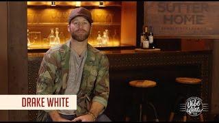 Drake White Interview   Vibe & Vine   Sutter Home