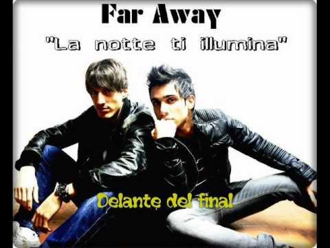 La Notte Ti Illumina En Español de Far Away Letra y Video