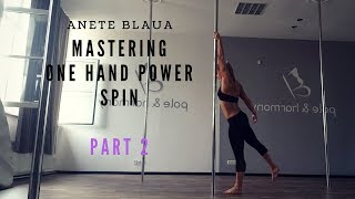 Pole Dance Spins: Mastering One Hand Power Spin  (PART 2)