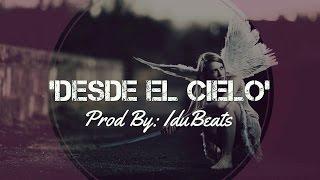 """Desde El Cielo""► Sad Inspiring Emotional Rap Beat Hip Hop Instrumental 2015 - IDUBEATS"