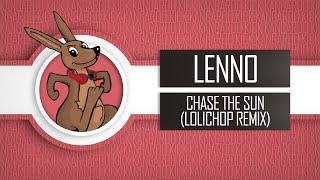 Lenno - Chase The Sun (Lollichop Remix)