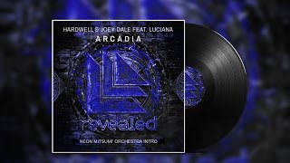 [Classical]: Hardwell & Joey Dale ft. Luciana - Arcadia (Neon Mitsumi' Orchestra Intro)
