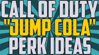 "Call of Duty: Black Ops 2 Zombies ""Perk Ideas"" ""Jump Cola"""