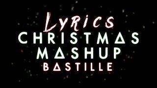 Christmas Mashup - Bastille // LYRICS