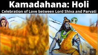 Kamadahana (Holi): The celebration of love between Shiva & Parvati