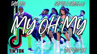 Camila Cabello ft. DaBaby - My Oh My (FIRKKRANKLIN TRAP REMIX)