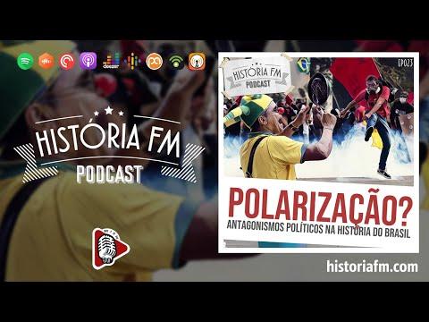 Polarização: antagonismos políticos na História do Brasil - História FM, episódio 23