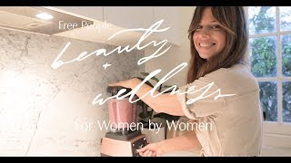 Free People Beauty + Wellness | For Women By Women feat. The Beauty Chef