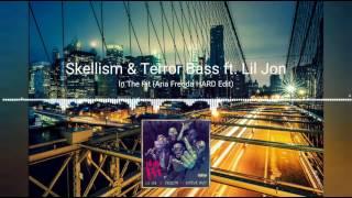 Lil Jon & Skellism - In The Pit ft. Terror Bass (Aria Fredda HARD Edit)