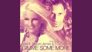 Gimme Some More (feat. Steven James and T-DJ Milana)