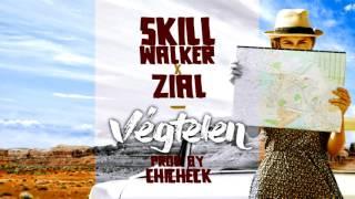 SkillWalker X Zial - Végtelen (Prod. by Chicheck)