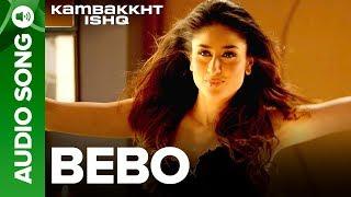 Bebo | Full Audio Song | Kambakkht Ishq | Akshay Kumar, Kareena Kapoor width=