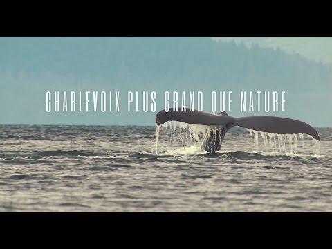 Charlevoix - Plus grand que nature!