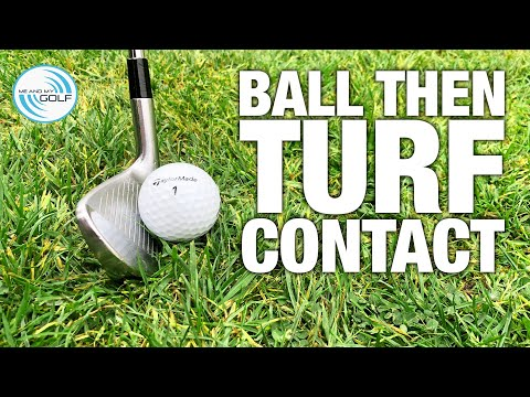 Ball Then Turf Contact Made Simple   ME AND MY GOLF