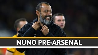 Nuno on Arsenal clash