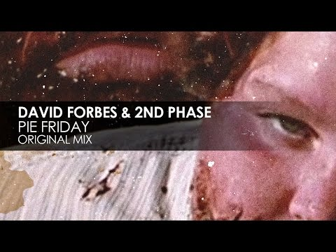 David Forbes & 2nd Phase - Pie Friday [Teaser]