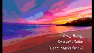 Gray Early - Day off Chillin [Beat: Masked Man]