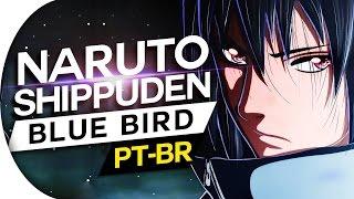 NARUTO SHIPPUDEN - ABERTURA 3 PT/BR (BLUE BIRD)