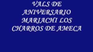 VALS DE ANIVERSARIO LOS CHARROS DE AMECA
