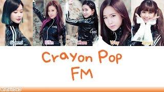 Crayon Pop (크레용 팝):  FM Lyrics