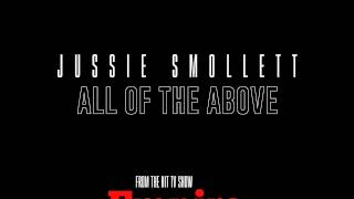 Jussie Smollett - All Of The Above (Music From Empire)