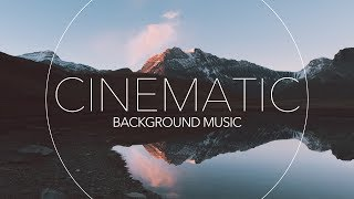 Beautiful Cinematic Background Music For Videos and Presentations