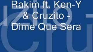 Rakim ft. Ken - Y   Cruzito - Dime Que Sera.