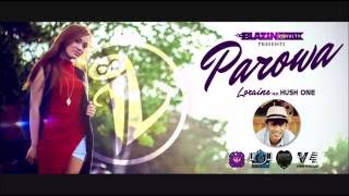 Parowa - Loraine feat. Hush (RJBlazinBeats) (Blazin Royalty)