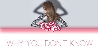 CHUNGHA – WHY DON'T YOU KNOW (FEAT. NUCKSAL) Lyrics (Color Coded/ENG/ROM/HAN)