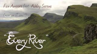 """""""Every River"""" Preview ~ Fox Amoore feat. Ashley Serena (on iTunes!)"""
