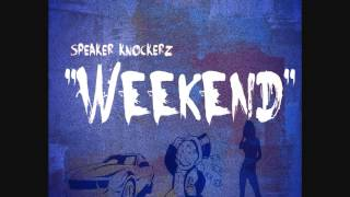 Speaker Knockerz - Weekend (Official Audio)