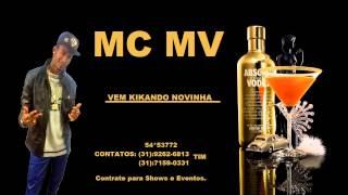 """MC MV - VEM KIKANDO NOVINHA ((DJ MINERINHO22)) """"Lançamento 2014"""""""