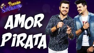 Zé Neto e Cristiano - Amor Pirata (Música Nova 2017)