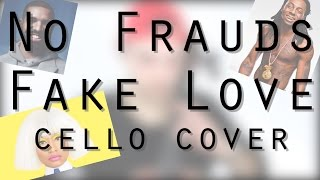 No Frauds, Fake Love - Nicki Minaj, Drake Mashup (David Skinner Cello Cover)