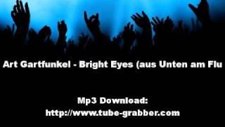 Art Gartfunkel Bright Eyes aus Unten am Flu *HQ + Lyrics