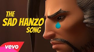 THE SAD HANZO SONG (Passenger - Let Her Go OVERWATCH PARODY)