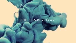 The Temper Trap - Never Again