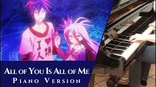 All of You Is All of Me - No Game No Life [Piano Solo + sheets]