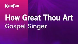 Karaoke How Great Thou Art - Gospel Singer *
