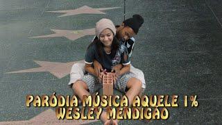 PARÓDIA AQUELE 1%  Wesley Safadão part  Marcos & Belutti  (Wesley Mendigão)