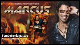 Marcus - Bombeiro da paixão (Feat. José Malhoa)